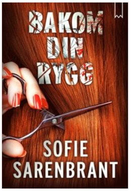 Boken - Bakom din rygg av författaren Sofie Sarenbrant