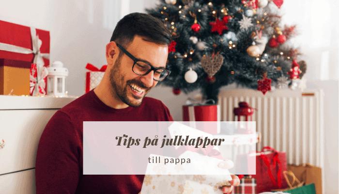 Tips på julklappar till pappa