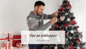 tips på bra julklappar till din pojkvän